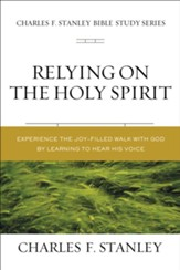 Relying on the Holy Spirit: Biblical Foundations for Living the Christian Life - eBook