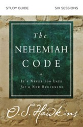 The Nehemiah Code Study Guide: It's Never Too Late for a New Beginning - eBook