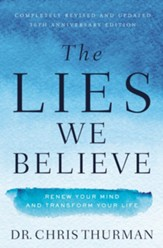 The Lies We Believe: Renew Your Mind and Transform Your Life - eBook