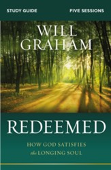 Redeemed Study Guide: How God Satisfies the Longing Soul - eBook