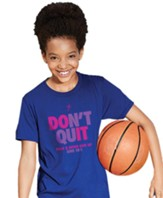 Don't Quit Shirt, Royal Blue, Youth Large