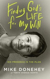 Finding God's Life for My Will: How His Presence Becomes the Plan - eBook