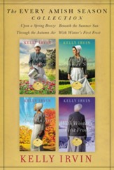 The Every Amish Season Collection: Upon a Spring Breeze, Beneath the Summer Sun, Through the Autumn Air, With Winter's First Frost / Digital original - eBook