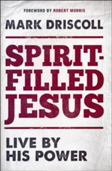 Spirit-Filled Jesus: Live by His Power