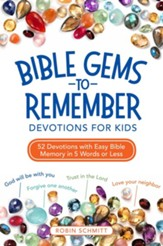 Bible Gems to Remember Devotions for Kids: 52 Devotions with Easy Bible Memory in 5 Words or Less - eBook
