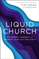 Liquid Church: 6  Powerful Currents to Saturate Your City for Christ - eBook
