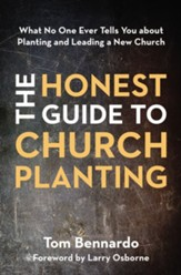 The Honest Guide to Church Planting: What No One Ever Tells You about Planting and Leading a New Church - eBook