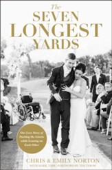 The Seven Longest Yards: Our Love Story of Pushing the Limits while Leaning on Each Other - eBook