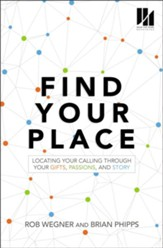 Find Your Place: Locating Your Calling Through Your Gifts, Passions, and Story - eBook