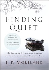 Finding Quiet: My Story of Overcoming Anxiety and the Practices that Brought Peace - eBook