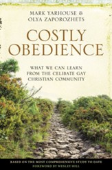 Costly Obedience: What We Can Learn from the Celibate Gay Christian Community - eBook