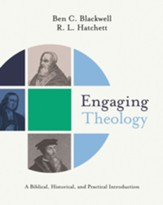 Engaging Theology: A Biblical, Historical, and Practical Introduction - eBook