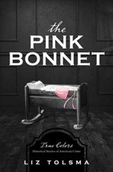 The Pink Bonnet: True Colors: Historical Stories of American Crime - eBook