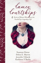 Cameo Courtships: 4 Stories of Women Whose Lives Are Touched by a Legendary Gift - eBook
