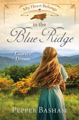 My Heart Belongs in the Blue Ridge: Laurel's Dream - eBook
