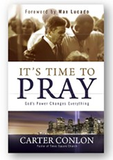 It's Time to Pray! God's Power Changes Everything