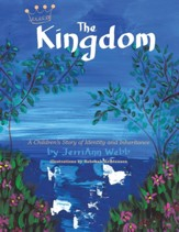 The Kingdom: A Children's Story of Identity and Inheritance - eBook