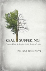 Real Suffering: Finding Hope and Healing in the Trials of Life - eBook