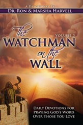 The Watchman on the Wall-Volume 3: Daily Devotions for Praying God's Word Over Those You Love - eBook