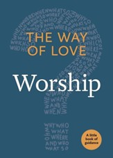The Way of Love: Worship: A Little Book of Guidance - eBook
