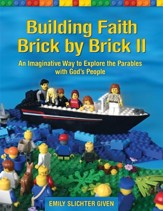 Building Faith Brick by Brick II: An Imaginative Way to Explore the Parables with God's People - eBook
