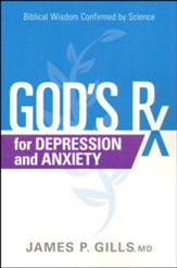 God's Rx for Depression and Anxiety: Biblical Wisdom Confirmed by Science