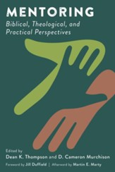 Mentoring: Biblical, Theological, and Practical Perspectives - eBook
