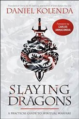 Slaying Dragons: A Practical Guide to Spiritual Warfare