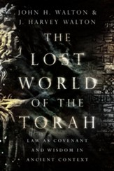 The Lost World of the Torah: Law as Covenant and Wisdom in Ancient Context - eBook