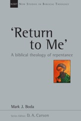 'Return To Me': A Biblical Theology of Repentance - eBook