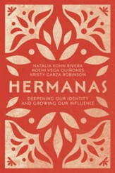 Hermanas: Deepening Our Identity and Growing Our Influence - eBook