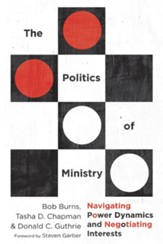 The Politics of Ministry: Navigating Power Dynamics and Negotiating Interests - eBook