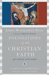Foundations of the Christian Faith: A Comprehensive & Readable Theology - eBook