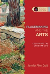 Placemaking and the Arts: Cultivating the Christian Life - eBook
