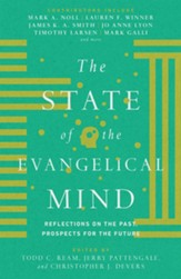 The State of the Evangelical Mind: Reflections on the Past, Prospects for the Future - eBook