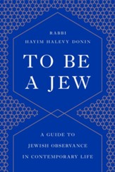 To Be a Jew: A Guide to Jewish Observance in Contemporary Life - eBook