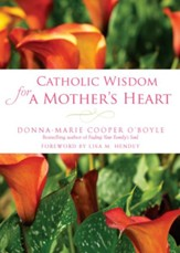 Catholic Wisdom for a Mother's Heart - eBook