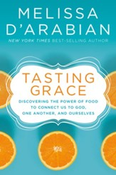 Tasting Grace: God's Invitation into Deeper Connection and Satisfied Hunger - eBook