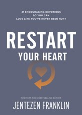 Restart Your Heart: 21 Encouraging Devotions So You Can Love Like You've Never Been Hurt - eBook