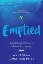 Emptied: Experiencing the Fullness of a Poured-Out Marriage - eBook