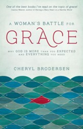 A Woman's Battle for Grace: Why God Is More Than You Expected and Everything You Need - eBook