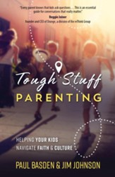 Tough Stuff Parenting: Helping Your Kids Navigate Faith and Culture - eBook