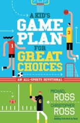 A Kid's Game Plan for Great Choices: An All-Sports Devotional - eBook