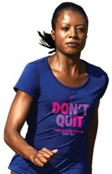 Don't Quit Shirt, Royal Blue, Small