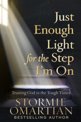 Just Enough Light for the Step I'm On: Trusting God in the Tough Times - eBook