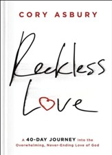 Reckless Love Devotional: A 40-Day Journey Into the Overwhelming, Never-Ending Love of God