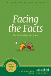 Facing the Facts: The Truth about Sex and You - eBook
