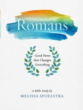 Romans - Women's Bible Study Participant Workbook - eBook [ePub]: Good News That Changes Everything - eBook