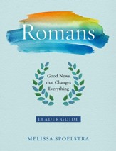 Romans - Women's Bible Study Leader Guide - eBook [ePub]: Good News That Changes Everything - eBook