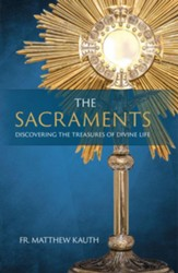 The Sacraments: Discovering the Treasures of Divine Life - eBook